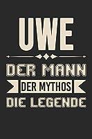 Uwe Der Mann Der Mythos Die Legende: Din A5 Heft (Liniert) Mit Linien Fuer Uwe | Notizbuch Tagebuch Planer Fuer Jeden Mit Dem Vorname Uwi | Notiz Buch Geschenk Journal Uwe Name & Spitzname Notebook