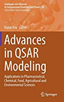 Advances in QSAR Modeling: Applications in Pharmaceutical, Chemical, Food, Agricultural and Environmental Sciences (Challenges and Advances in Computational Chemistry and Physics)