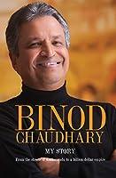Binod Chaudhary - My Story: From the streets of Kathmandu to a billion dollar empire