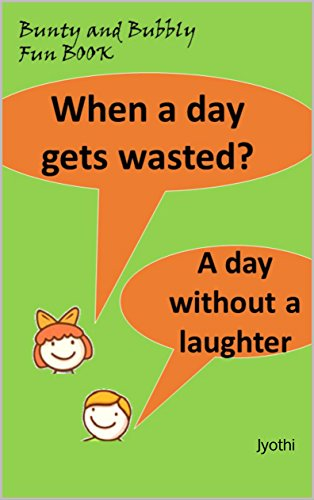 Bunty & Bubly Fun book (Jokes, jokes for kids, Funny Jokes, Jokes for kids, Best Jokes,Joke, riddles, laugh out loud, clean jokes, lol, haha, humor,funny ... mama jokes ,comed: Jyothi (English Edition)