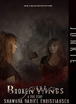 JUNKIE: Broken Wings by [Christiansen, Shawnda]