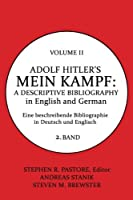 Adolf Hitler's Mein Kampf: A Descriptive Bibliography, Volume 2