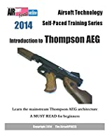 Introduction to Thompson Aeg (2014 Airsoft Technology Self-paced Training Series)