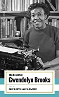 The Essential Gwendolyn Brooks: (American Poets Project #19)