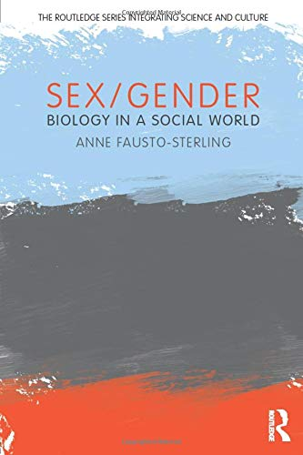 Download Sex/Gender: Biology in a Social World (The Routledge Series Integrating Science and Culture) 0415881463