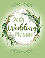 2021 Wedding Planner: : Complete Wedding Planning Notebook & Organizer with Checklists, Budget Planner, Worksheets, Journal Pages; Destination Wedding Tropical Botanical Wedding Engagement Gift
