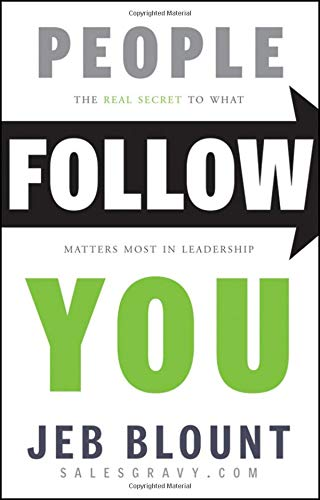Download People Follow You: The Real Secret to What Matters Most in Leadership 1118094018