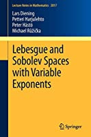 Lebesgue and Sobolev Spaces with Variable Exponents (Lecture Notes in Mathematics)