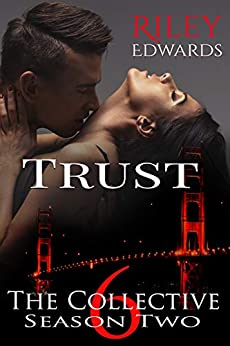 Trust: The Collective Season Two, Episode 6 by [Edwards, Riley, Collective, The]