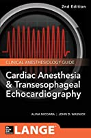 Cardiac Anesthesia and Transesophageal Echocardiography (Lange Medical Book)