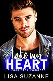 Take My Heart: A Rock Star Romance by [Suzanne, Lisa]