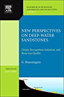 New Perspectives on Deep-water Sandstones, Volume 9: Origin, Recognition, Initiation, and Reservoir Quality (Handbook of Petroleum Exploration and Production)