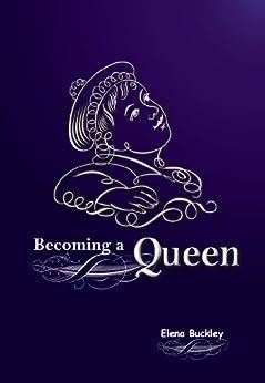 Becoming a Queen by [Buckley, Elena]