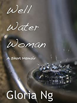 Well Water Woman (Grandmothers Book 1) by [Ng, Gloria]