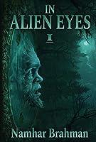 In Alien Eyes (Part 1)