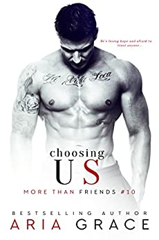 Choosing Us: M/M Romance (More Than Friends Book 10) by [Grace, Aria]