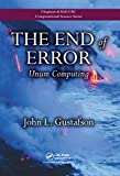 The End of Error: Unum Computing (Chapman & Hall/CRC Computational Science Book 24) (English Edition)