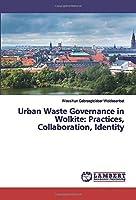 Urban Waste Governance in Wolkite: Practices, Collaboration, Identity