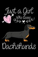 Just a Girl Who Loves Dachshunds: Journal (Diary, Notebook) for Dachshund Lovers and Dog Owners