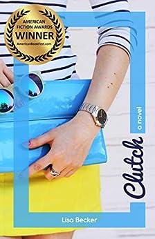clutch: a novel by [Becker, Lisa]