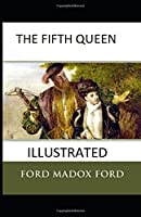 The Fifth Queen Illustrated