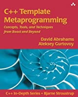 C++ Template Metaprogramming: Concepts, Tools, and Techniques from Boost and Beyond by David Abrahams Aleksey Gurtovoy(2004-12-20)