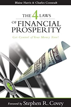 The 4 Laws of Financial Prosperity: Get Control of Your Money Now! by [Harris, Blaine, Coonradt, Charles]