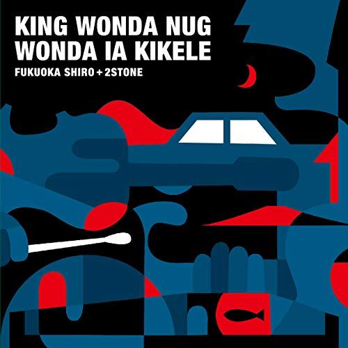 KING WONDA NUG WONDA IA KIKELE
