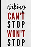Biking Can't Stop Won't Stop: Notebook 120 Lined Pages Paperback Notepad / Journal