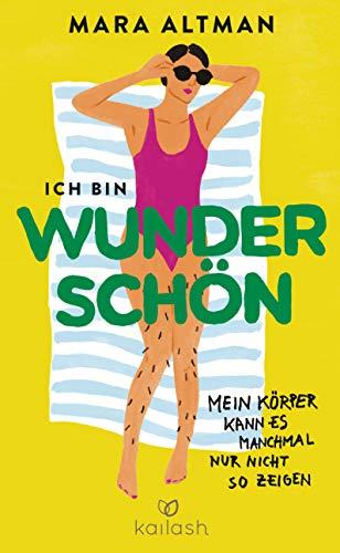 Ich bin wunderschön, mein Körper kann es nur nicht so zeigen (German Edition)