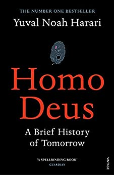 Homo Deus: A Brief History of Tomorrow by [Harari, Yuval Noah]