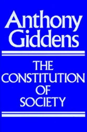 The Constitution of Society: Outline of the Theory of Structurationの詳細を見る