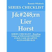 Jørn Lier Horst - SERIES CHECKLIST - Reading Order of WILLIAM WISTING, COLD CASE QUARTET, ALEXANDER BLIX