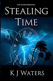 Stealing Time: Book 1 - A Time Travel, Historical Fiction Adventure by [Waters, K J]