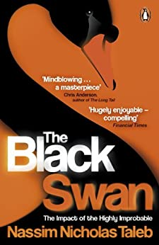 The Black Swan: The Impact of the Highly Improbable by [Taleb, Nassim Nicholas]