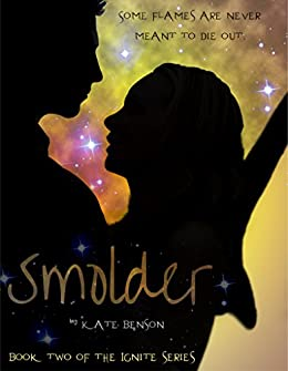 Smolder (The Ignite Series Book 2) by [Benson, Kate]
