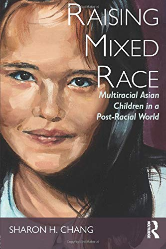 Download Raising Mixed Race (New Critical Viewpoints on Society) 1138999466
