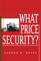 WHAT PRICE SECURITY?