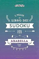 Il miglior libro dei Sudoku per Arabella
