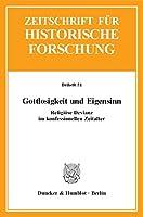 Gottlosigkeit und Eigensinn: Religioese Devianz im konfessionellen Zeitalter