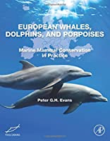 European Whales, Dolphins, and Porpoises: Marine Mammal Conservation in Practice
