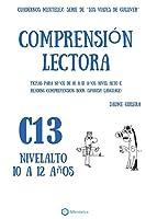 Cuadernos de Comprensión Lectora Para Niños de 10 a 12 Años.: Nivel Alto C-13. Los Viajes de Gulliver.