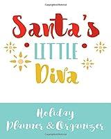 Santa's Little Diva Holiday Planner & Organizer: Holiday Party Planner & Festivities Organizer - 8x10 - 100 Pages
