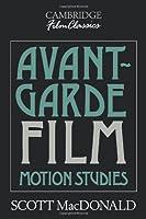 Avant-Garde Film: Motion Studies (Cambridge Film Classics)
