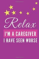 Relax I'm A Caregiver: Funny Gag Gifts for Caregivers, Birthday Gifts, Christmas Novelty Gift Ideas for Women, Hilarious Appreciation Gifts for Her