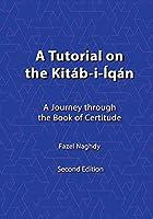 A Tutorial on the Kitab-i-Iqan
