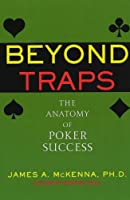 Beyond Traps: The Anatomy of Poker Success