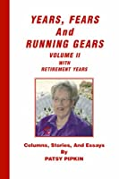 Years, Fears, and Running Gears: With Retirement Years
