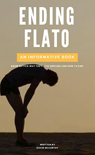 Ending Flato An Informative Book, Know Better Why The Flato Appears And How To End It (English Edition)