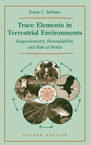 Download Trace Elements in Terrestrial Environments: Biogeochemistry, Bioavailability, and Risks of Metals 0387986782